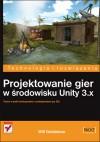 Projektowanie gier w środowisku Unity 3.x - Will Goldstone