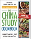 The China Study Cookbook: Over 120 Whole Food, Plant-Based Recipes - Leanne Campbell Disla, T. Colin Campbell, Steven Campbell Disla