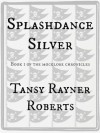 Splashdance Silver (Mocklore Chronicles) - Tansy Rayner Roberts