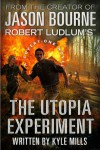 The Utopia Experiment - Robert Ludlum, Kyle Mills