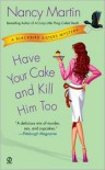 Have Your Cake and Kill Him Too (Blackbird Sisters Series #5) -