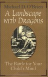A Landscape with Dragons: The Battle for Your Child's Mind - Michael D. O'Brien