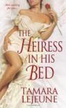 The Heiress in His Bed - Tamara Lejeune