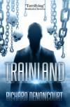 Trainland - Richard Denoncourt