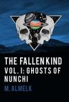 The Fallen Kind Vol I: Ghosts Of Nunchi - M. Almelk