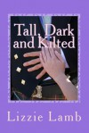 Tall, Dark and Kilted - Lizzie Lamb