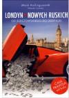 Londyn nowych Ruskich. Od Berezowskiego do Deripaski - Mark Hollingsworth