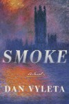 Smoke: A Novel - Dan Vyleta