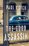 The Good Assassin: A Novel - Paul Vidich