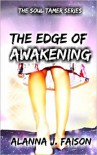 The Edge of Awakening - Alanna J Faison