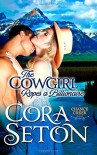 The Cowgirl Ropes a Billionaire (Cowboys of Chance Creek) (Volume 4) Paperback October 16, 2013 - Cora Seton