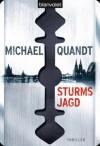 Sturms Jagd: Thriller - Michael Quandt