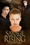 Savage Moon Rising - Leiland Dale