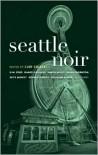 Seattle Noir - Curt Colbert (Editor)