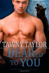 BEARed to You (BBW Shifter Erotic Romance) (A Beasts's Mate Romance) (Volume 1) - Tawny Taylor