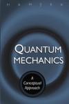Quantum Mechanics: A Conceptual Approach - Hendrik F. Hameka