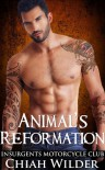 Animal's Reformation: Insurgents Motorcycle Club Romance (Insurgents MC Romance Book 13) Kindle Edition - Chiah Wilder