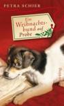 Ein Weihnachtshund auf Probe - Petra Schier