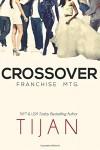 Crossover: Franchise Mtg. - Tijan