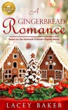 A Gingerbread Romance - Lacey Baker
