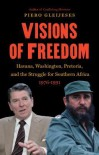 Visions of Freedom: Havana, Washington, Pretoria, and the Struggle for Southern Africa, 1976-1991 (New Cold War History) - Piero Gleijeses