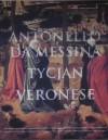 Antonello da Messina, Tycjan, Veronese. Mistrzowie malastwa włoskiego z kolekcji Muzeum Narodowego Brukenthala w Sibiu, Rumunia  - praca zbiorowa