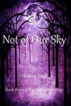 Not of Our Sky - Sharon Sant