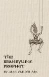 The Brandywine Prophet - Jake Vander Ark