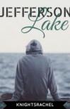 Jeffferson Lake   - knightsrachel