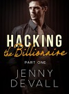 HACKING THE BILLIONAIRE: Part 1 - Jenny Devall