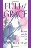 Full of Grace: Women and the Abundant Life Study Guide - Johnnette S. Benkovic