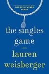 The Singles Game - Lauren Weisberger