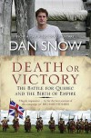 Death or Victory: The Battle for Quebec and the Birth of Empire - Dan Snow