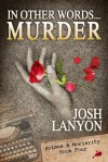 In Other Words... Murder - Josh Lanyon