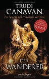Die Magie der tausend Welten: Der Wanderer - Roman - Trudi Canavan, Michaela Link