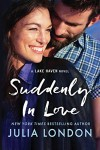 Suddenly in Love (A Lake Haven Novel) - Julia London