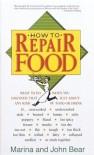 How to Repair Food - Marina Bear, John Bear