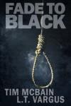 Fade to Black (Awake in the Dark) (Volume 1) - Tim McBain, L.T. Vargus