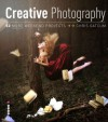 Creative Photography: 52 More Weekend Projects: Get the secrets behind creative techniques your camera manual won't teach you! - Chris Gatcum