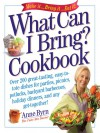 What Can I Bring? Cookbook (Cake Mix Doctor) - Anne Byrn