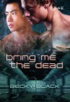 Bring Me the Dead - Becky Black