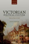 Victorian Political Culture: 'Habits of Heart and Mind' - Angus Hawkins