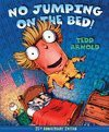 No Jumping on the Bed! - Tedd Arnold, Tedd Arnold