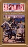 Sir Stalwart - Dave Duncan