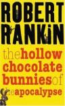 The Hollow Chocolate Bunnies of the Apocalypse - Robert Rankin
