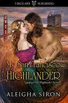 My San Francisco Highlander: Finding My Highlander Series: #2 - Aleigha Siron