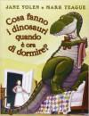 Cosa fanno i dinosauri quando è ora di dormire? - Jane Yolen
