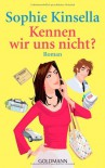 Kennen wir uns nicht?: Roman - Sophie Kinsella