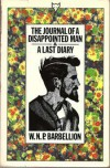 The Journal Of A Disappointed Man and A Last Diary - W.N.P. Barbellion