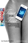 Tweet for Twat: How Social Networks, Media and Technology Affect Modern-Day Relationships and Dating - Claudia Versailles